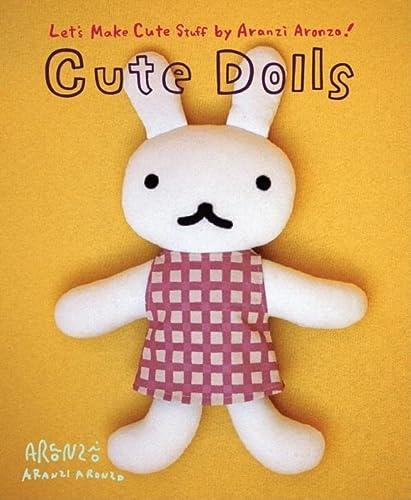 Cute Dolls: Let's Make Cute Stuff: Aranzi Aronzo