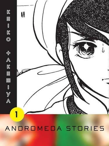 Andromeda Stories, Volume 1: Takemiya, Keiko