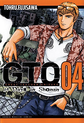 9781932234930: GTO: 14 Days in Shonan, Volume 4 (Great Teacher Onizuka)