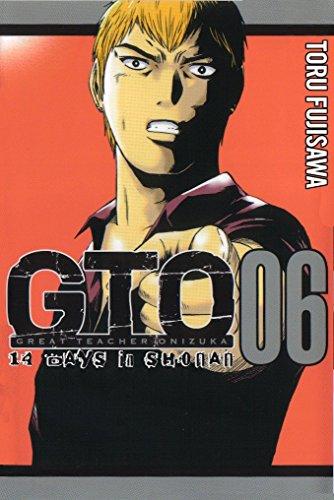 9781932234992: GTO: 14 Days in Shonan, Volume 6 (Great Teacher Onizuka)
