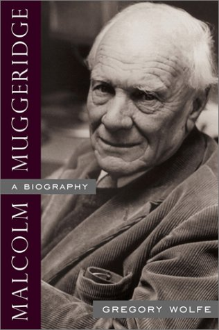 9781932236064: Malcolm Muggeridge: A Biography