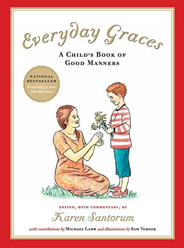 Everyday Graces: Child's Book Of Good Manners: Karen Santorum