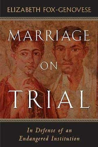9781932236385: Marriage On Trial: In Defense Of An Endangered Institution