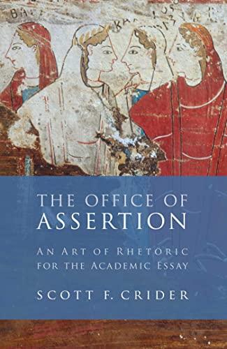 Office Of Assertion: An Art Of Rhetoric: Crider, Scott F.