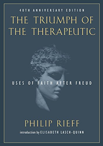 9781932236804: The Triumph of the Therapeutic: Uses of Faith after Freud (Background: Essential Texts for the Conservative Mind)