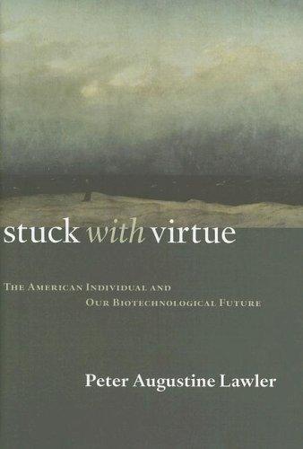 Stuck With Virtue (Religion and Contemporary Culture): Peter Augustine Lawler