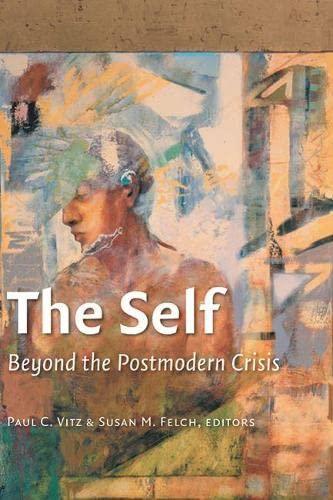 9781932236866: The Self: Beyond the Postmodern Crisis