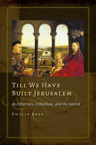 9781932236972: Till We Have Built Jerusalem: Architecture, Urbanism, and the Sacred