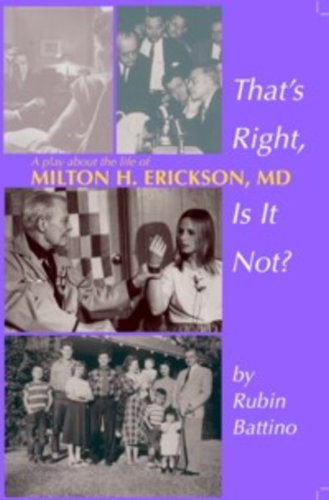 9781932248272: That's Right, Is It Not?: A Play about the Life of Milton H. Erickson, M.D.