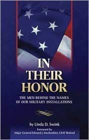 In Their Honor: Men Behind the Names of Our Military Installations.