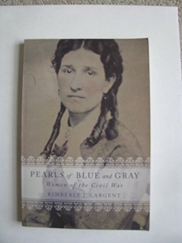 9781932250695: PEARLS OF BLUE AND GRAY: WOMEN OF THE CIVIL WAR
