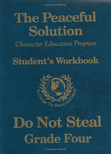 9781932251203: The Peaceful Solution Character Education Program Student's Workbook Grade 4