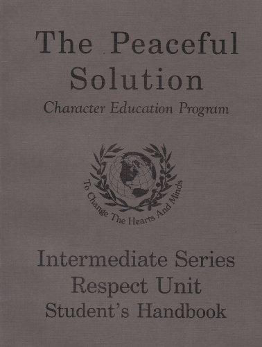9781932251388: The Peaceful Solution Character Education Program Jr High Respect Unit Student's Handbook