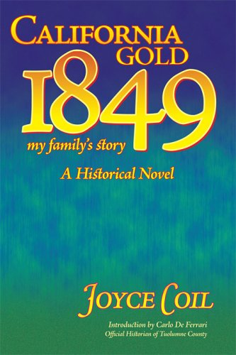 9781932252484: California Gold 1849: My Family's Story: A Historical Novel