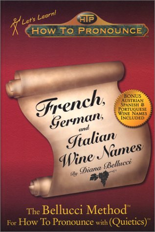 How To Pronounce French, German, and Italian Wine Names: Bellucci, Diana