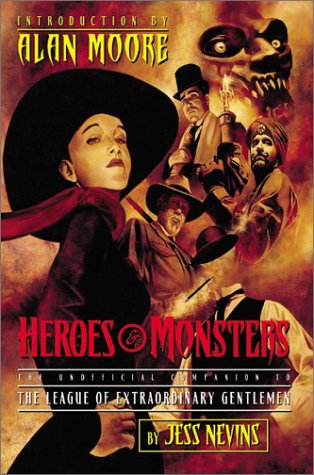 9781932265040: Heroes & Monsters: The Unofficial Companion to the League of Extraordinary Gentlemen