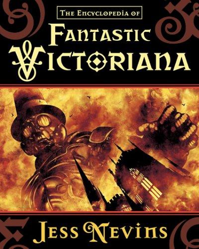 The Encyclopedia of Fantastic Victoriana: Nevins, Jess