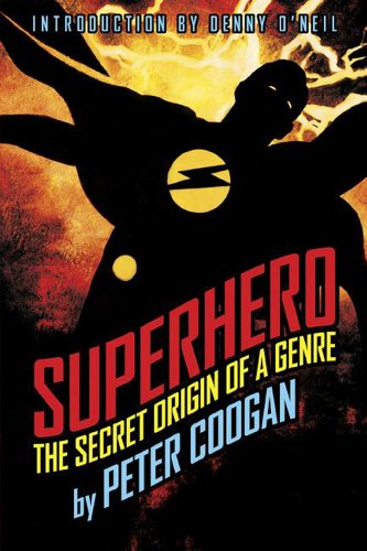 9781932265187: Superhero: The Secret Origin of a Genre