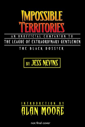 Impossible Territories: An Unofficial Companion to The League of Extraordinary Gentlemen: Nevins, ...
