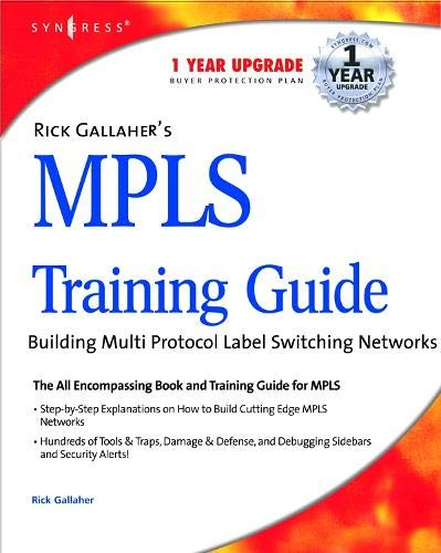 9781932266009: Rick Gallahers MPLS Training Guide: Building Multi Protocol Label Switching Networks