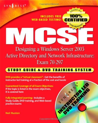 MCSE Designing a Windows Server 2003 Active Directory & Network Infrastructure: Exam 70-297 ...