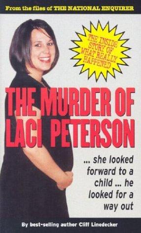 Murder of Laci Peterson: Clifford L. Linedecker