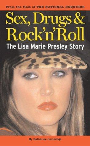 9781932270266: Sex, Drugs & Rock'N'Roll: The Lisa Marie Presley Story
