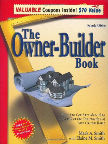 9781932272048: The Owner-Builder Book: How You Can Save More Than $100,000 in the Construction of Your Custom Home, 4th Edition
