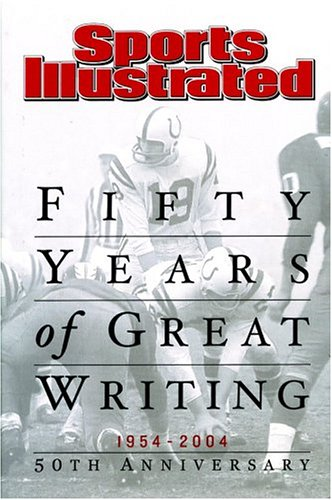 9781932273069: Sports Illustrated: Fifty Years of Great Writing