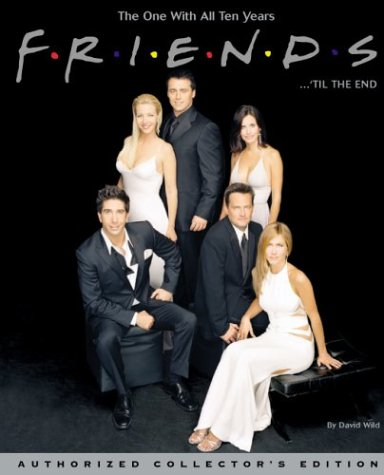 9781932273199: Friends 'til the End: The Official Celebration of All Ten Years