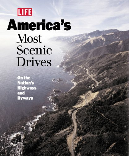 Life: America's Most Scenic Drives : On the Nation's Highways and Byways (Life Books): ...