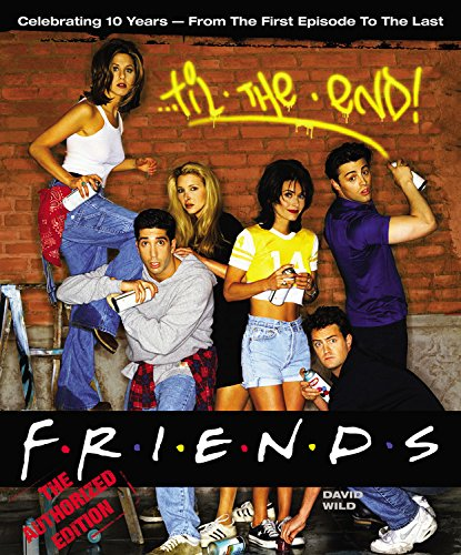 9781932273274: Friends 'Til the End: The Official Celebration of All Ten Years