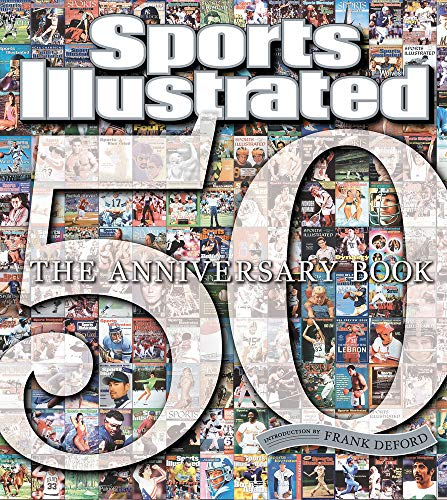Sports Illustrated 50 Years: The Anniversary Book: Editors of Sports