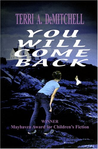You Will Come Back: DeMitchell, Terri A.