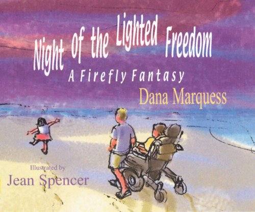 Night of the Lighted Freedom: A Firefly: Marquess, Dana