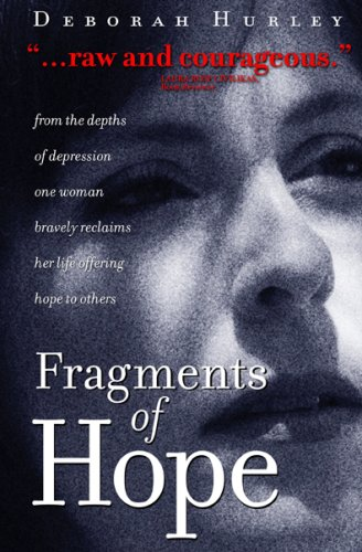 9781932279443: Fragments of Hope: From the Depths of Depression One Woman Bravely Reclaims Herlife Offering Hope to Others