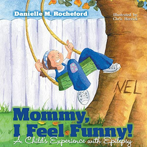 9781932279535: Mommy, I Feel Funny! a Child S Experience with Epilepsy