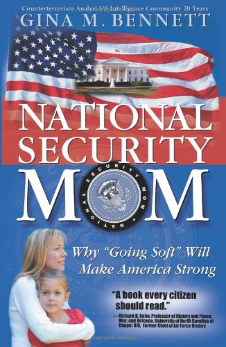 9781932279726: National Security Mom: Why Going Soft Will Make America Strong