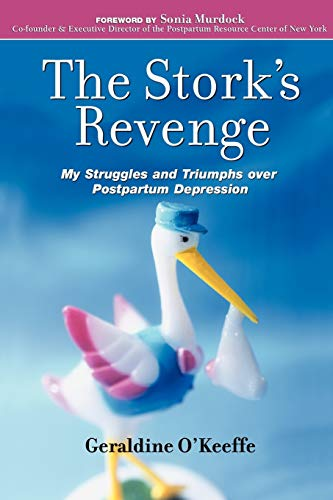 The Storks Revenge: My Struggles and Triumphs Over Postpartum Depression