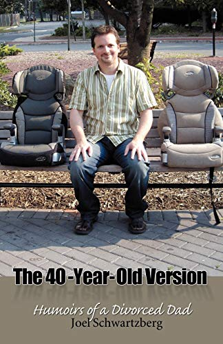 9781932279986: The 40-Year-Old Version: Humoirs of a Divorced Dad