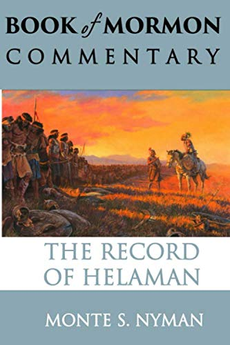 The Record of Helaman: Book of Mormon Commentary, Volume 4 (1932280545) by Monte S. Nyman