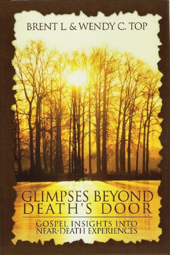 9781932280883: Glimpses Beyond Death's Door: Gospel Insights into Near-death Experiences