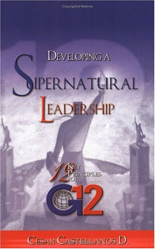 9781932285079: Developing a Supernatural Leadership