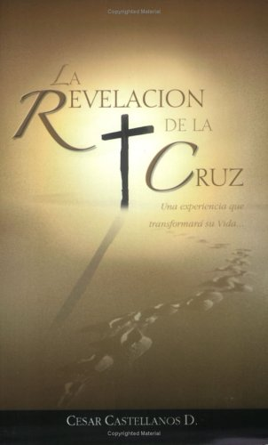 9781932285352: La Revelacion de la Cruz (Spanish Edition)