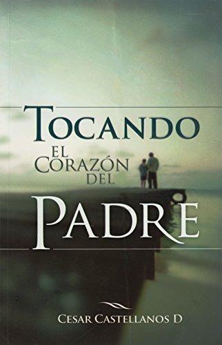 9781932285635: Tocando el Corazon del Padre (Spanish Edition)