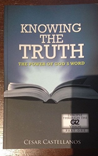 Knowing the Truth - G12: Cesar Castellanos