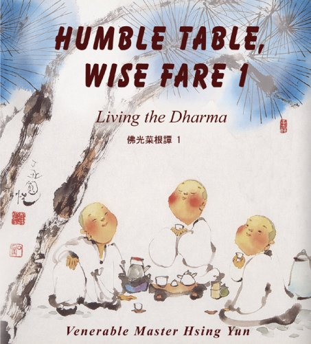 Humble Table, Wise Fare 1: Living the: Hsing Yun