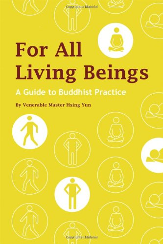 9781932293401: For All Living Beings: A Guide to Buddhist Practice
