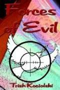 Forces of Evil: Trish Kocialski