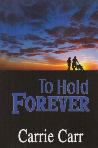 9781932300215: To Hold Forever